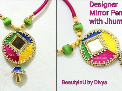 How to make Designer Silk Thread PENDANT using MIRROR and JHUMKA at Home| Silk Thread Jewellery |DIY