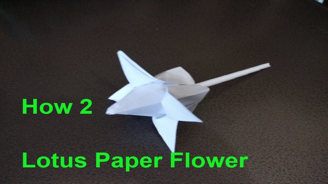 Paper how to make flowers video origami lotus paper for How to make a lotus with paper