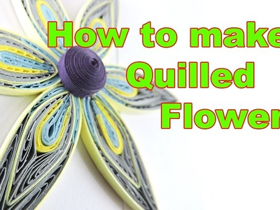 How to make Quilled flower