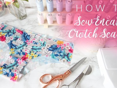 How To: Sew Encased Crotch Seams On Panties