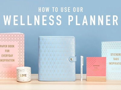 How to use our New Wellness Planner