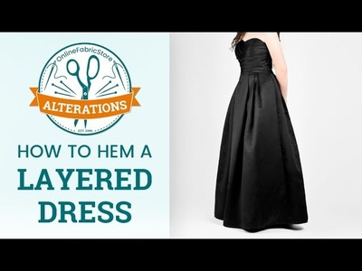 OFS Alterations: How to Hem a Layered Dress
