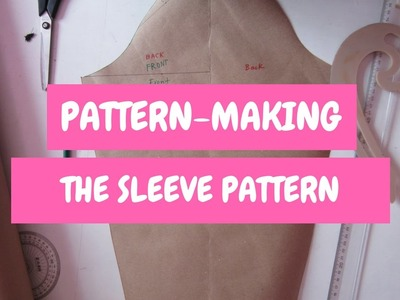 Pattern-Making | How To Make The Sleeve Pattern