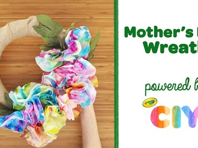 Crayola CIY: Create It Yourself - Mother's Day Gift Idea | DIY Wreath