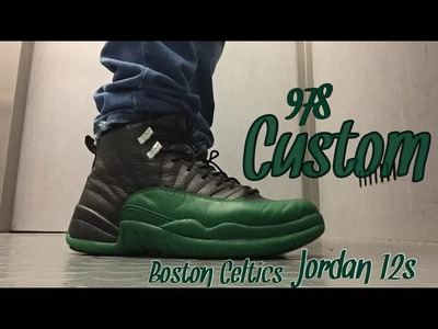 Custom Jordan 12s -Boston Celtics 12's DIY