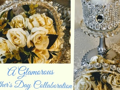 DIY Glamorous Dollar Tree Gifts Mother's Day Collaboration ideas|Home Decor| Centerpieces