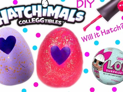 DIY Hatchimals Colleggtibles Painted Glitter Egg Tutorial - WILL IT HATCH? - LOL Doll Surprise Toy