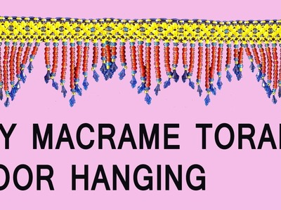 DIY How to make Macrame Toran Door Hanging Full tutorial | easy making | Macrame Art