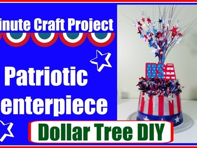 Dollar Tree DIY 4th of July Centerpiece. 5 minute craft
