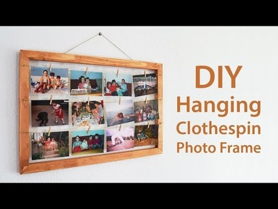 How To Make A Hanging Clothespin Photo Frame | DIY Project