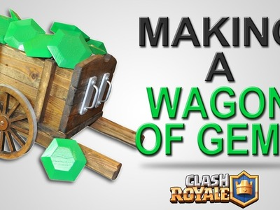 How to MAKE a REAL WAGON of GEMS - Clash Royale - DIY Tutorial