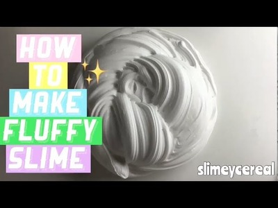 How To Make Fluffy Slime | Easy DIY Slime Tutorials