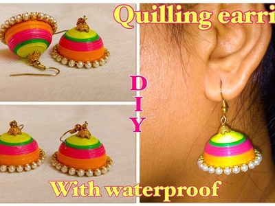 How to make multicolourd Quilling Earrings | with waterproof | Easy tutorial | DIY 3