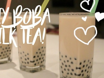 DIY Boba Milk Tea!. Easy Pearl Milk Tea Recipe