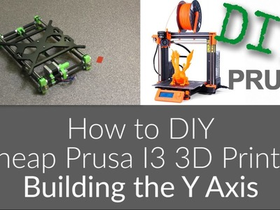 How to Build Cheap DIY Prusa i3 MK2 3D Printer - 3 - The Y Axis