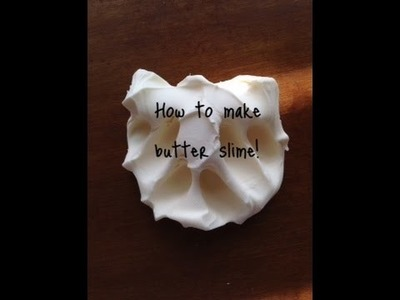 How to make butter slime WITHOUT GLUE, CLAY, or BORAX!!