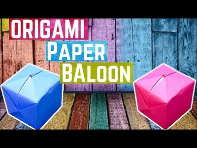 Origami balloon | Origami Ball Easy - How to Make a origami balloon-Easy | Water bomb origami- DIY