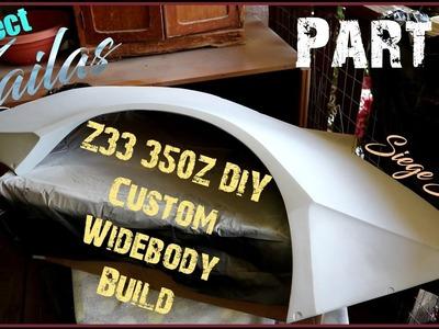 PZ Z33 350Z: DIY Custom Widebody Build Part 3
