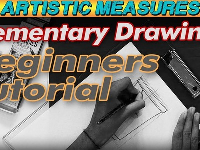 Elementary Drawing Lessons || Basic Tutorial For Beginners || Artistic Measures