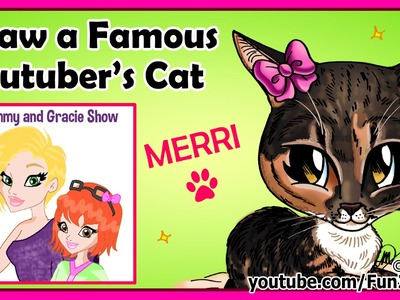 Fun2draw a Famous Youtuber's Cat - Mommy and Gracie Show- Merri