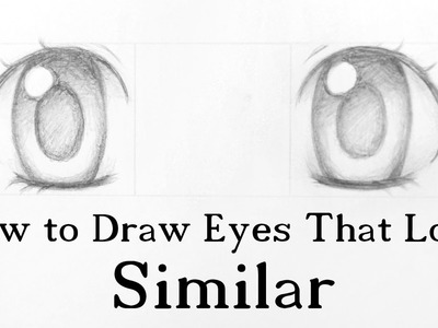 How to Draw Eyes That Look Similar