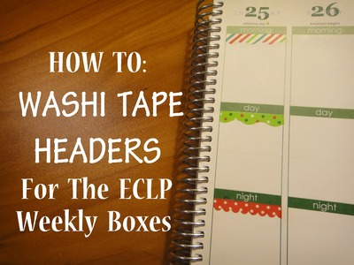 HOW TO: Washi Tape Headers for the ECLP Weekly Boxes