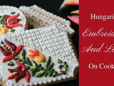 Hungarian Embroidery And Lace On Cookies