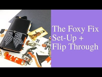 Personal Foxy Fix No. 4 Set Up + Flip Through [Travelers Notebook How To]