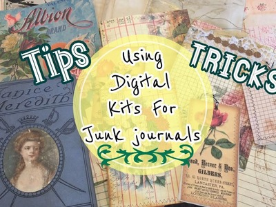 Using Digital Kits for Easy Junk Journals. Tips & Tricks | I'm A Cool Mom