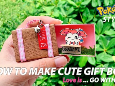 DIY | How To Make Cute Gift Box With Sylveon  |  Tutorial  | Pokemon Style #4