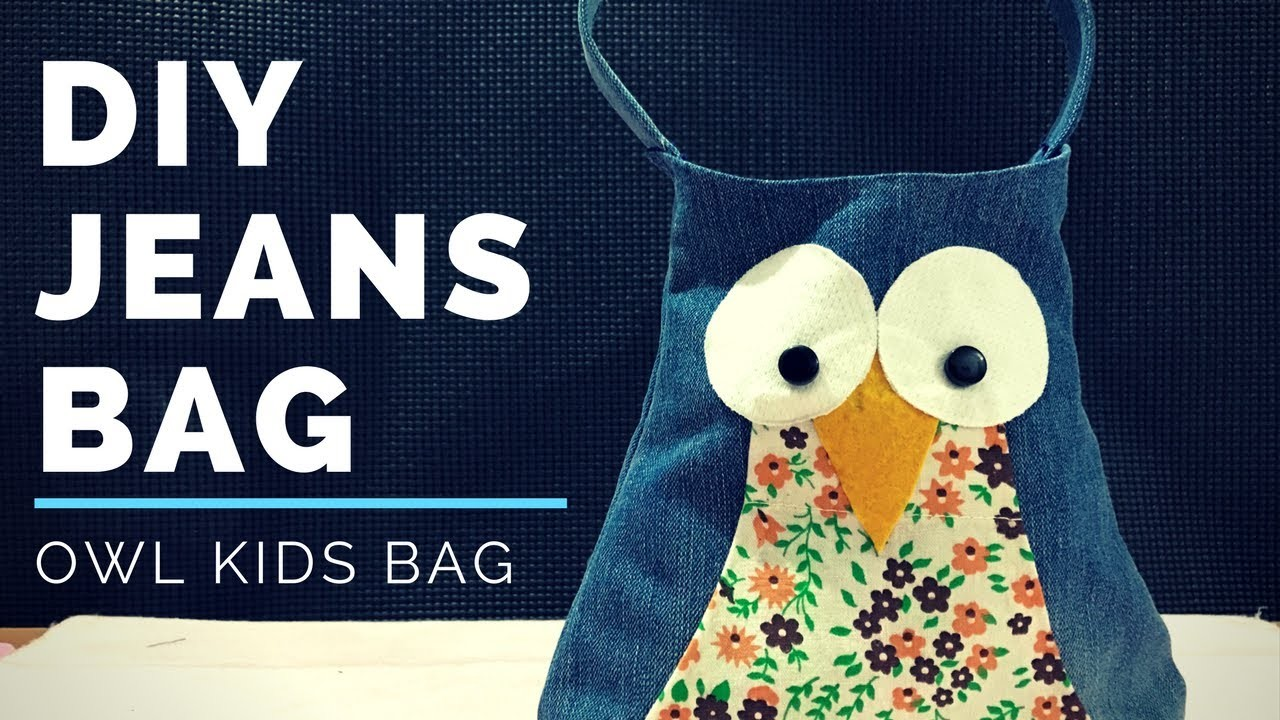 DIY Jeans Bag | Make an Owl Kids Bag at Home by Recycling Denims