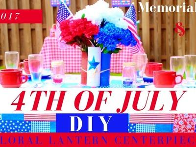 DIY PATRIOTIC CENTERPIECE | 4th OF JULY DIY Lantern Centerpiece