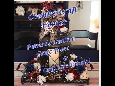 Patriotic Lantern Centerpiece & Craft Bow Tutorial