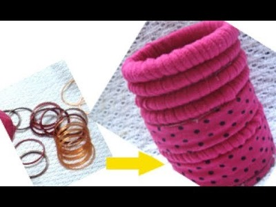 Recycle old bangles and t-shirt to make Pen stand (bangles craft)