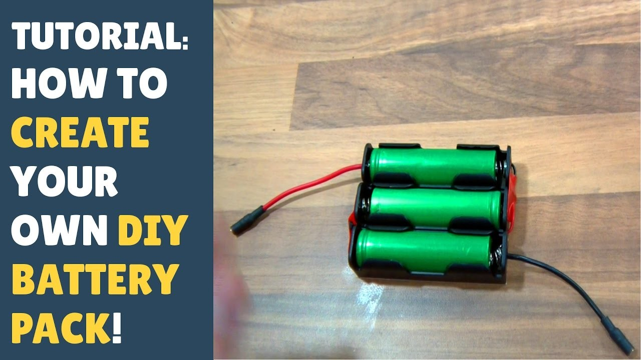 Diy lithium batteries how to build your own battery packs for How can i design my own home