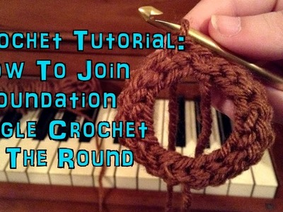 Crochet Tutorial: How To Join Foundation Single Crochet In The Round
