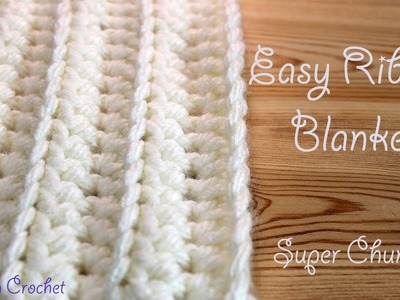 Easiest & Fastest Crochet Blanket - Ribbed. Ridged - Super Chunky