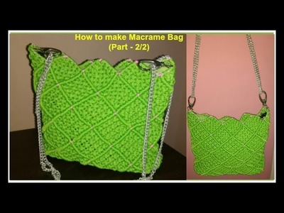 Easy Macrame Handbag | Macrame Tutorial : How to make Macrame Bag | Macrame Bag Project (Part - 2.2)