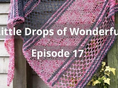 Episode 17 - Little Drops of Wonderful - Crochet & Knitting in the UK