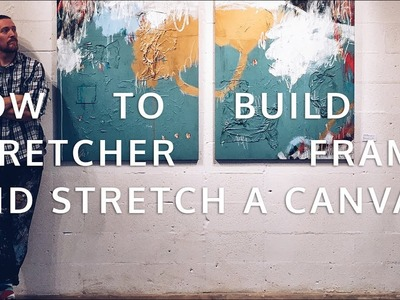 How to Build a Canvas Stretcher Frame and Stretch a Canvas.
