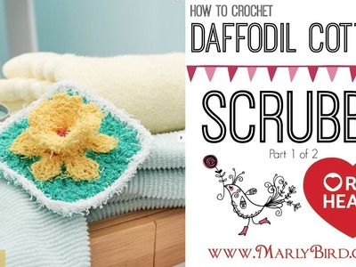 How to Crochet Daffodil Cotton Scrubby Part 1 of 2