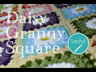 How To Crochet - Daisy Granny Square Tutorial Free Pattern