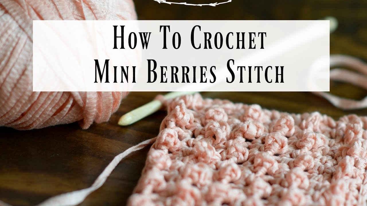 How To Crochet Simple Mini Berries Stitch