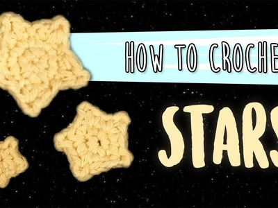 How to Crochet: Stars (Multiple sizes)