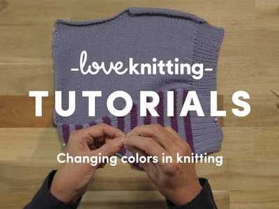 How To Knit - Changing Colours In Knitting (US Terminology)