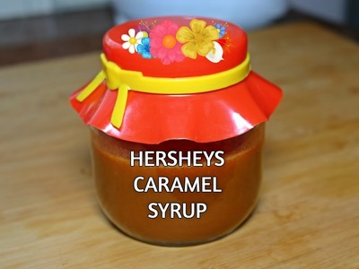 How to make Homemade HERSHEY's CARAMEL SYRUP.SAUCE