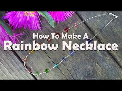 How to Make Jewelry: How To Make A Rainbow Necklace