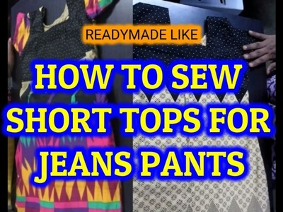 HOW TO SEW SHORT TOPS FOR JEANS AND LEGIS - IN TAMIL #002
