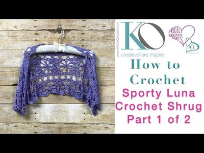 Sporty Luna Crochet Shrug Part 1 of 2 Making Bruges Lace First Strip