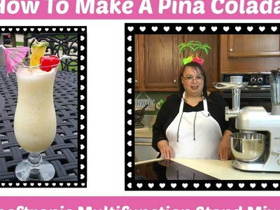 How To Make a Pina Colada ~ Cheftronic Multifunction Stand Mixer ~ Amy Learns to Cook